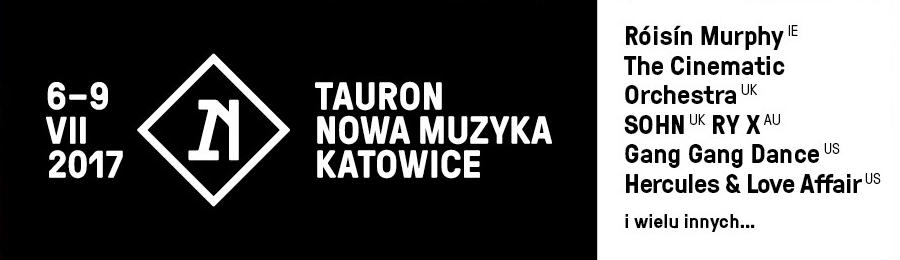 Festiwal Tauron Nowa Muzyka 2017 Katowice